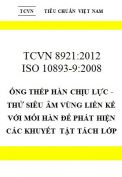 TCVN 8921:2012 Ống thép hàn chịu lực - thử siêu âm vùng liền kề với mối hàn để phát hiện các khuyết tật tách lớp