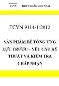 TCVN 9114:2012 Sản phẩm bê tông ứng lực trước – yêu cầu kỹ thuật và kiểm tra chấp nhận