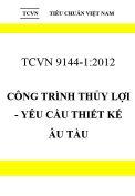 TCVN 9144:2012 Công trình thủy lợi - yêu cầu thiết kế âu tàu