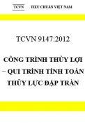 TCVN 9147:2012 Công trình thủy lợi − qui trình tính toán thủy lực đập tràn