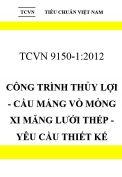 TCVN 9150:2012 Công trình thủy lợi - cầu máng vỏ mỏng xi măng lưới thép - yêu cầu thiết kế