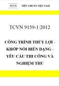 TCVN 9159:2012 Công trình thủy lợi - khớp nối biến dạng - yêu cầu thi công và nghiệm thu