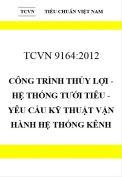 TCVN 9164:2012 Công trình thủy lợi - hệ thống tưới tiêu - yêu cầu kỹ thuật vận hành hệ thống kênh