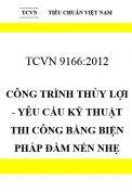 TCVN 9166:2012 Công trình thủy lợi - yêu cầu kỹ thuật thi công bằng biện pháp đầm nén nhẹ