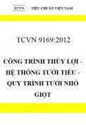 TCVN 9169:2012 Công trình thủy lợi - hệ thống tưới tiêu - quy trình tưới nhỏ giọt