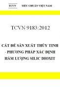 TCVN 9183:2012 cát để sản xuất thủy tinh - phương pháp xác định hàm lượng silic dioxit
