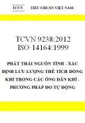 TCVN 9238:2012 ISO 14164:1999 phát thải nguồn tĩnh - xác định lưu lượng thể tích dòng khí trong các ống dẫn khí - phương pháp đo tự động