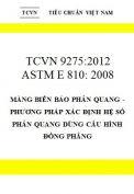 TCVN 9275:2012 Màng biển báo phản quang - phương pháp xác định hệ số phản quang dùng cấu hình đồng phẳng