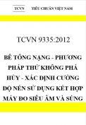 TCVN 9335:2012 Bê tông nặng - phương pháp thử không phá hủy - xác định cường độ nén sử dụng kết hợp máy đo siêu âm và súng bật nẩy