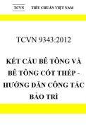 TCVN 9343:2012 Kết cấu bê tông và bê tông cốt thép - hướng dẫn công tác bảo trì