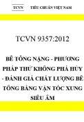 TCVN 9357:2012 Bê tông nặng - phương pháp thử không phá hủy - đánh giá chất lượng bê tông bằng vận tốc xung siêu âm