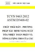 TCVN 9463:2012 Chất thải rắn - phương pháp xác định năng suất tỏa nhiệt toàn phần và tổng lượng tro của các vật liệu thải