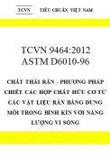 TCVN 9464:2012 Chất thải rắn - phương pháp chiết các hợp chất hữu cơ từ các vật liệu rắn bằng dung môi trong bình kín với năng lượng vi sóng