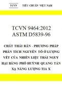 TCVN 9465:2012 Chất thải rắn - phương pháp phân tích nguyên tố ở lượng vết của nhiên liệu thải nguy hại bằng phổ huỳnh quang tán xạ năng lượng tia x