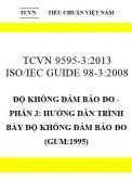 TCVN 9595-3:2013 ISO/IEC GUIDE 98-3:2008 độ không đảm bảo đo - phần 3: hướng dẫn trình bày độ không đảm bảo đo (gum:1995)