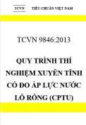 TCVN 9846:2013 Quy trình thí nghiệm xuyên tĩnh có đo áp lực nước lỗ rỗng (CPTu)