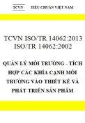 TCVN ISO/TR 14062:2013 ISO/TR 14062:2002 quản lý môi trường - tích hợp các khía cạnh môi trường vào thiết kế và phát triển sản phẩm