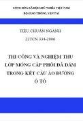 Tiêu chuẩn ngành 22TCN 334-2006 Thi công và nghiệm thu lớp móng cấp phối đá dăm trong kết cấu áo đường ô tô