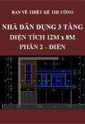 Bản vẽ thiết kế thi công nhà dân dụng 3 tầng 12mx8m - Phần 2: Điện