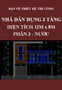 Bản vẽ thiết kế thi công nhà dân dụng 3 tầng 12mx8m - Phần 3: Cấp thoát nước