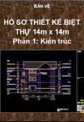 Hồ sơ bản vẽ thiết kế nhà biệt thự 14m x 14m  Phần 1: Kiến trúc