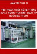 Luận văn Tính toán thiết kế hệ thống xử lý nước thải sinh hoạt thành phố Buôn Ma Thuột