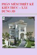 Phần mềm thiết kế kiến trúc – xây dựng 3D