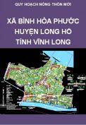Quy hoạch chung xây dựng nông thôn mới Xã Bình Hòa Phước – Huyện Long Hồ - Tỉnh Vĩnh Long giai đoạn 2011 – 2015 và định hướng đến 2020