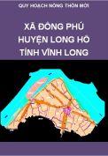 Quy hoạch chung xây dựng nông thôn mới Xã Đồng Phú – Huyện Long Hồ - Tỉnh Vĩnh Long giai đoạn 2011 – 2020