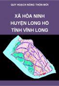 Quy hoạch chung xây dựng nông thôn mới Xã Hòa Ninh – Huyện Long Hồ - Tỉnh Vĩnh Long giai đoạn 2011 – 2015 và định hướng đến 2020