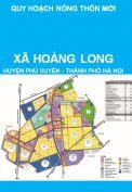 Quy hoạch xây dựng nông thôn mới xã Hoàng Long, huyện Phú Xuyên (giai đoạn 2011-2020)