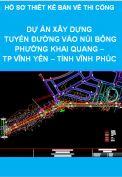Thiết kế thi công dự án đầu tư xây dựng công trình tuyến đường vào núi Bông – Phường Khai Quang – Thành phố Vĩnh Yên – Tỉnh Vĩnh Phúc