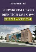 Hồ sơ thiết kế Showroom 2 tầng, diện tích 22m x 29m – Phần 2: Kết cấu