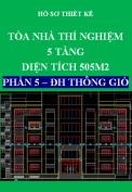 Hồ sơ thiết kế Tòa nhà thí nghiệm 5 tầng, diện tích 505m2 – Phần 5: Điều hòa thông gió