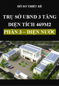 Hồ sơ thiết kế Trụ sở ủy ban nhân dân xã 3 tầng, Diện tích 469m2 – Phần 3: Điện nước