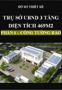 Hồ sơ thiết kế Trụ sở ủy ban nhân dân xã 3 tầng, Diện tích 469m2 – Phần 4 – Cổng tường rào