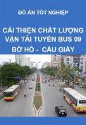 Cải thiện chất lượng vận tải hành khách công cộng trên tuyến buýt số 09 Bờ Hồ - Cầu Giấy - Bờ Hồ