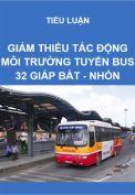 Đánh giá tác động và đề xuất phương án giảm thiểu tác động môi trường tuyến buýt số 32 Giáp Bát - Nhổn