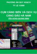 Phương án quy hoạch 1/2000 Cụm công nghiệp cảng và dịch vụ cảng đảo Hà Nam – Yên Hưng – Quảng Ninh.
