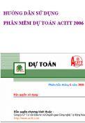 Hướng dẫn sử dụng dự toán acitt 2006