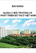 Bài giảng Quản lý môi trường và phát triển đô thị ở Việt Nam