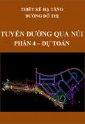 Thiết kế hạ tầng đường đô thị - Tuyến đường qua núi – Phần 4: Dự toán