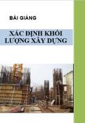 Bài giảng xác định khối lượng xây dựng công trình