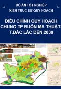 Điều chỉnh quy hoạch chung thành phố Buôn Ma Thuật- tỉnh Đắc Lắc đến năm 2030