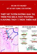 Đồ án tốt nghiệp kỹ sư xây dựng cầu đường – Thiết kế tuyến đường qua thị trấn Phú Bài và xã Thủy Phương – huyện Hương Thủy- tỉnh Thừa Thiên Huế