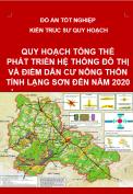 Đồ án tốt nghiệp: Quy hoạch tổng thể phát triển hệ thống đô thị và điểm dân cư nông thôn tỉnh Lạng Sơn đến năm 2020