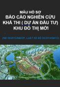 Mẫu hồ sơ Báo cáo nghiên cứu khả thi (lập dự án đầu tư) khu đô thị mới được lập năm 2017