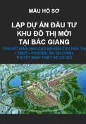 Mẫu hồ sơ lập dự án đầu tư khu đô thị tại Bắc Giang