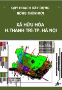 Quy hoạch xây dựng nông thôn mới xã Hữu Hòa đến năm 2020 trên cơ sở điều chỉnh cục bộ quy hoạch xây dựng điểm dân cư nông thôn xã Hữu Hòa, huyện Thanh Trì, Thành phố Hà Nội