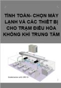 Tính toán chọn máy lạnh và các thiết bị cho trạm điều hòa không khí trung tâm